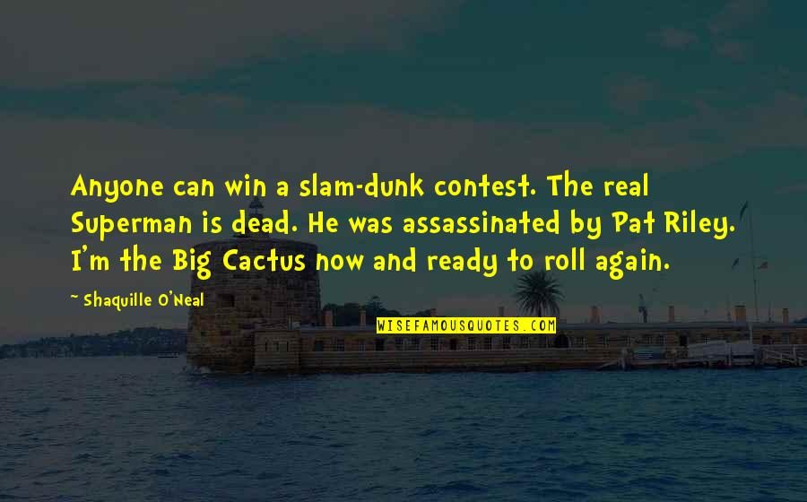 Win Big Quotes By Shaquille O'Neal: Anyone can win a slam-dunk contest. The real