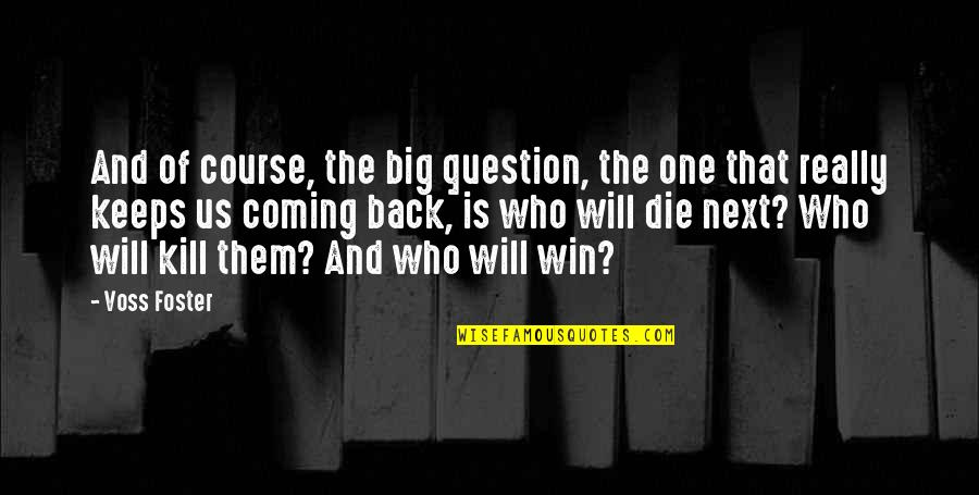 Win Big Quotes By Voss Foster: And of course, the big question, the one