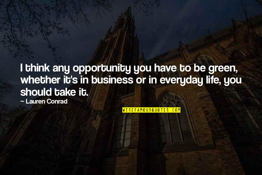 Windedly Quotes By Lauren Conrad: I think any opportunity you have to be