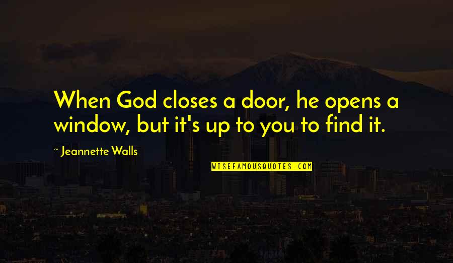 Window Closes Door Opens Quotes By Jeannette Walls: When God closes a door, he opens a