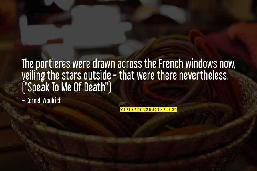 Windows 7 Quotes By Cornell Woolrich: The portieres were drawn across the French windows