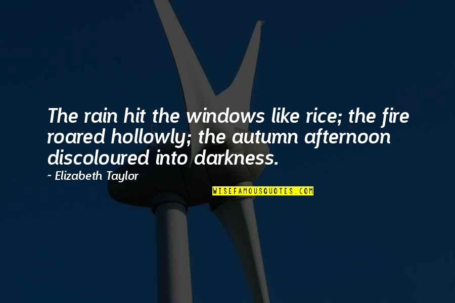 Windows 7 Quotes By Elizabeth Taylor: The rain hit the windows like rice; the