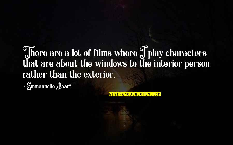 Windows 7 Quotes By Emmanuelle Beart: There are a lot of films where I
