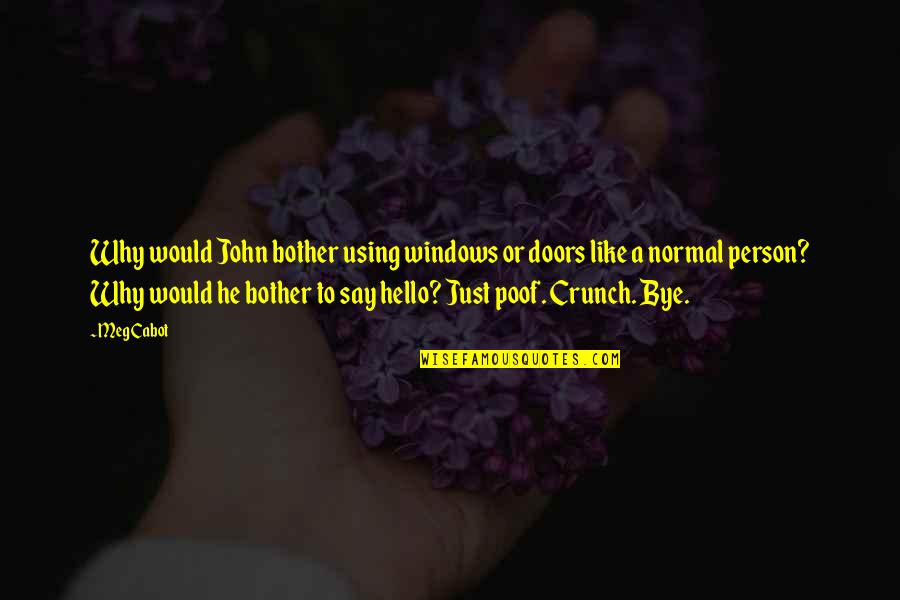 Windows 7 Quotes By Meg Cabot: Why would John bother using windows or doors