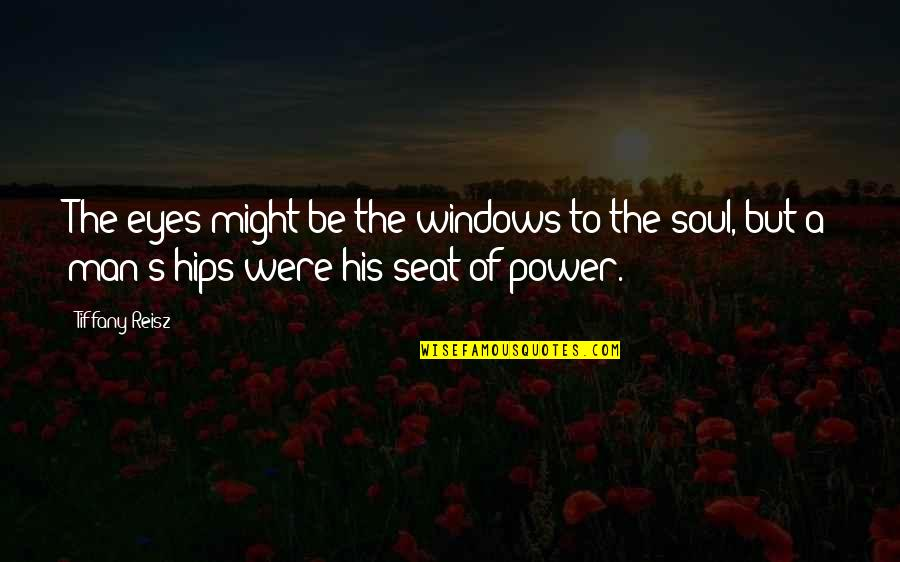 Windows 7 Quotes By Tiffany Reisz: The eyes might be the windows to the