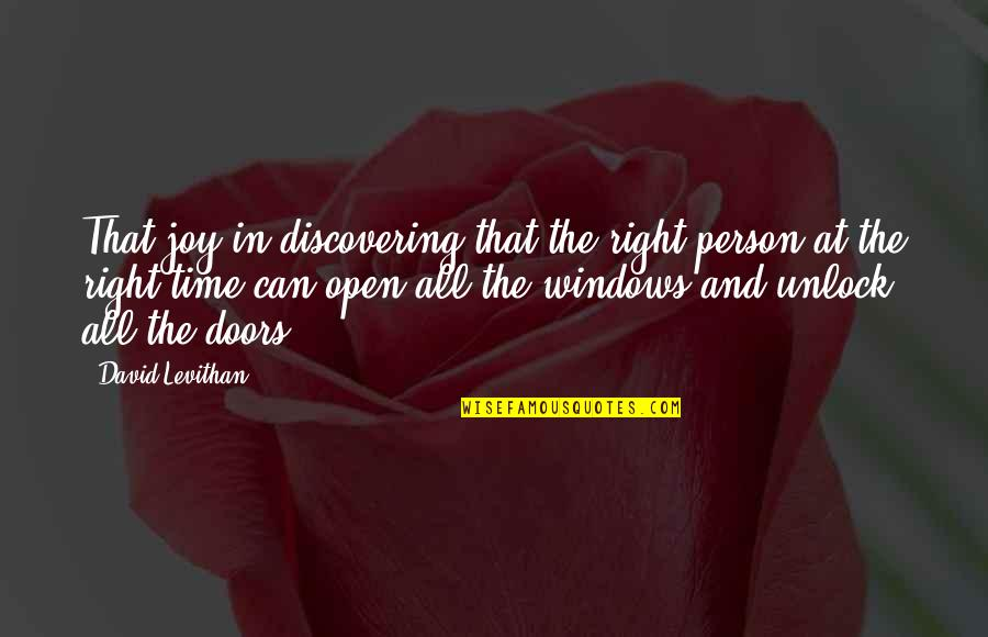 Windows And Love Quotes By David Levithan: That joy in discovering that the right person