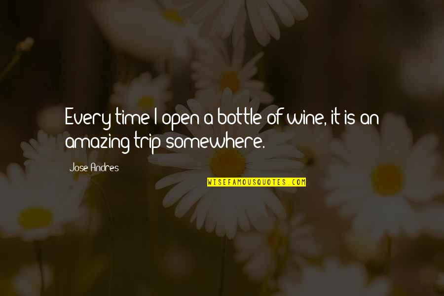 Wine And Time Quotes By Jose Andres: Every time I open a bottle of wine,