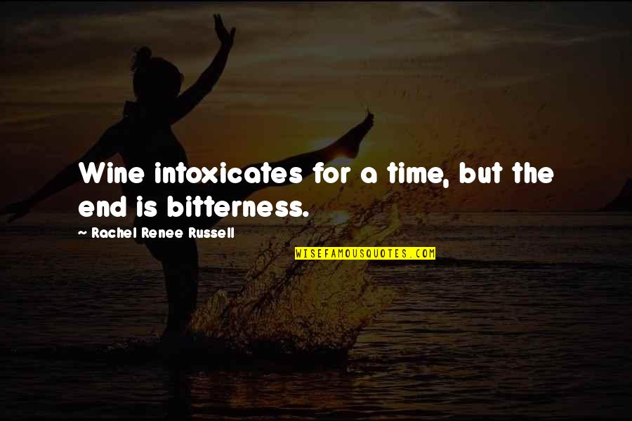 Wine And Time Quotes By Rachel Renee Russell: Wine intoxicates for a time, but the end