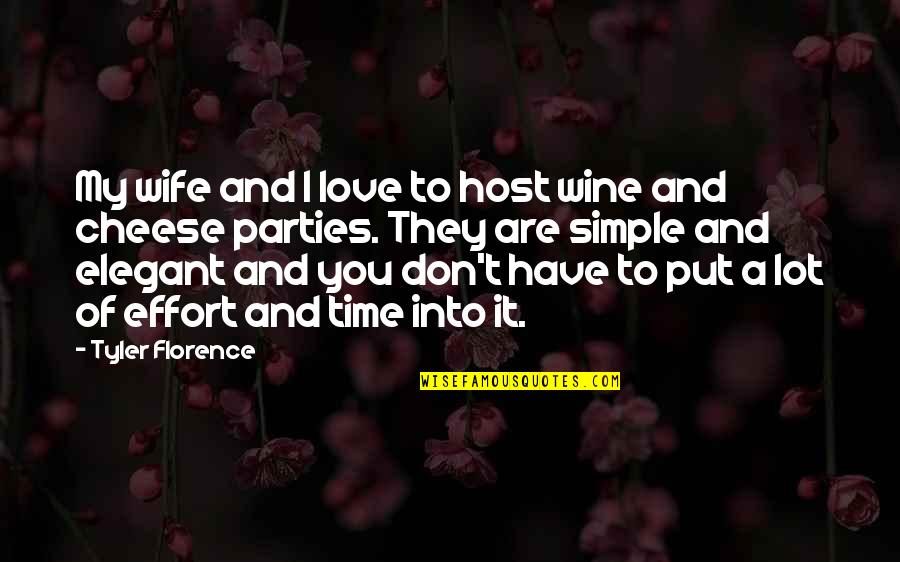 Wine And Time Quotes By Tyler Florence: My wife and I love to host wine