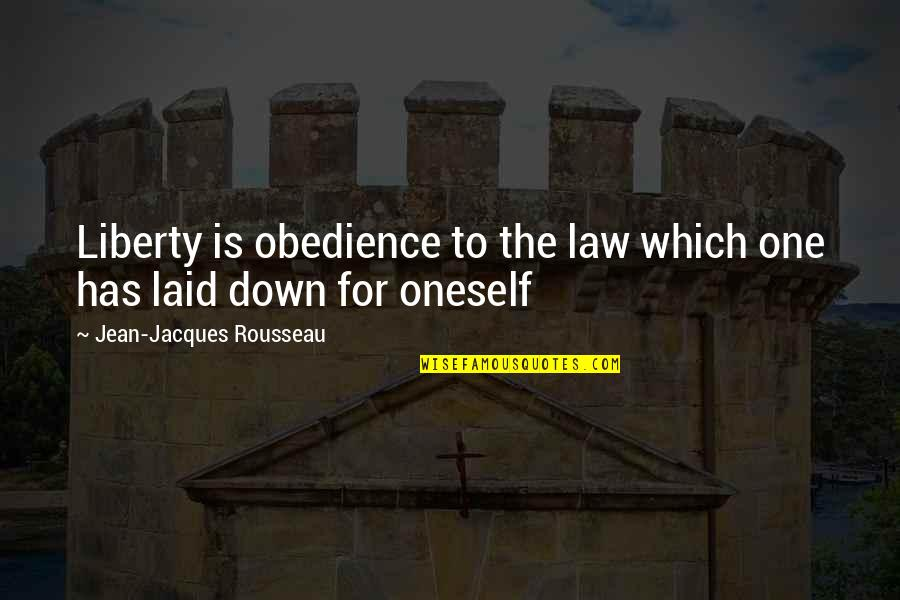 Winnamine Quotes By Jean-Jacques Rousseau: Liberty is obedience to the law which one