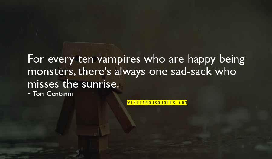 Winnamine Quotes By Tori Centanni: For every ten vampires who are happy being