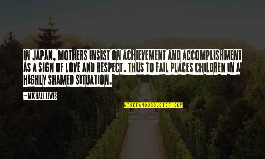 Winners Never Quitting Quotes By Michael Lewis: In Japan, mothers insist on achievement and accomplishment