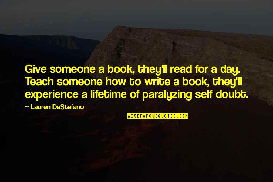 Winnie Ewing Quotes By Lauren DeStefano: Give someone a book, they'll read for a