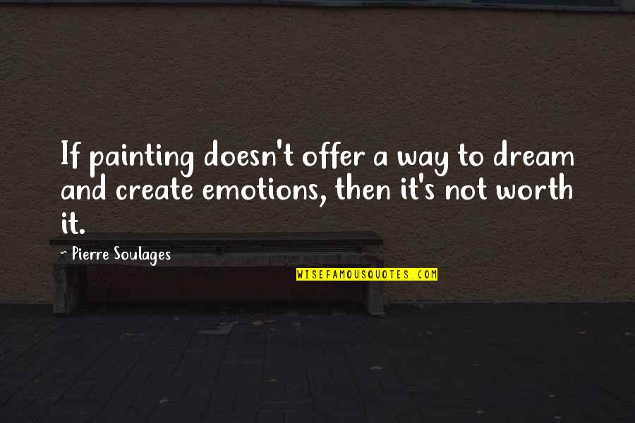 Winnie Ewing Quotes By Pierre Soulages: If painting doesn't offer a way to dream