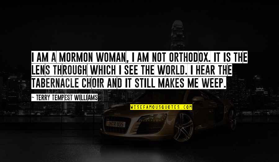 Winning Fairly Quotes By Terry Tempest Williams: I am a Mormon woman, I am not
