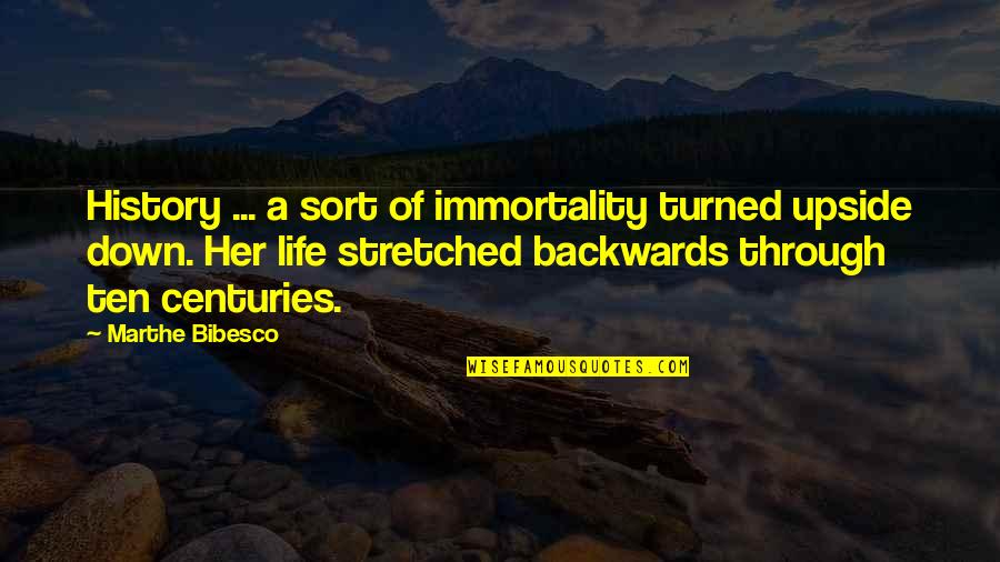 Winning Next Time Quotes By Marthe Bibesco: History ... a sort of immortality turned upside