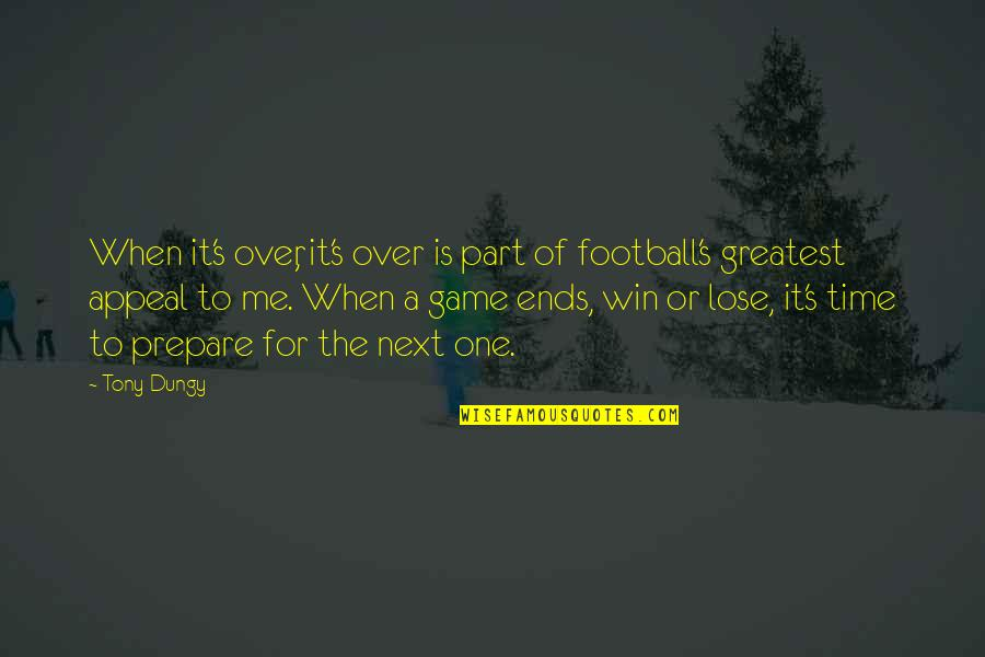 Winning Next Time Quotes By Tony Dungy: When it's over, it's over is part of