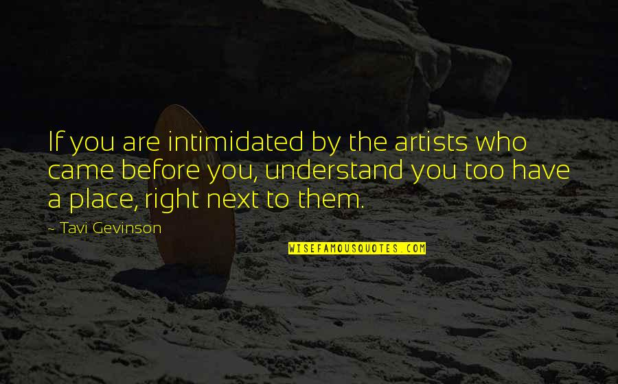 Winston Churchill Naval Quotes By Tavi Gevinson: If you are intimidated by the artists who