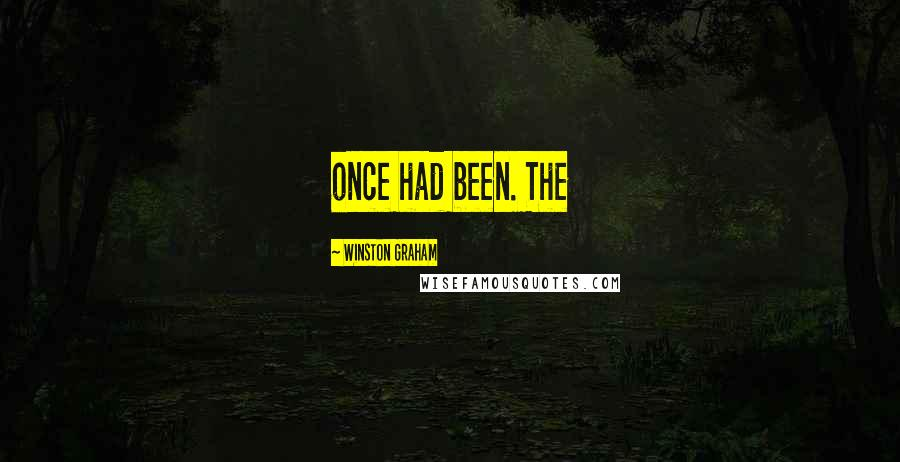 Winston Graham quotes: once had been. The
