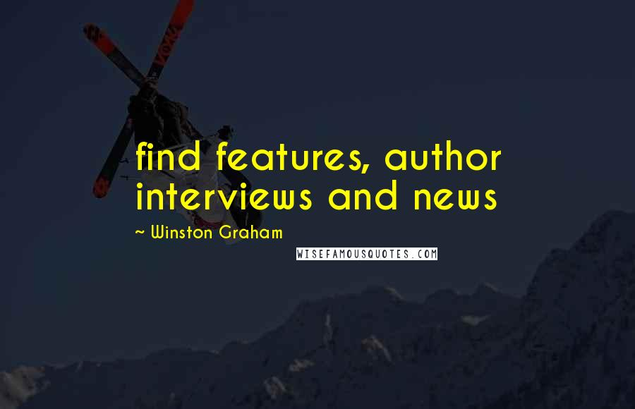 Winston Graham quotes: find features, author interviews and news