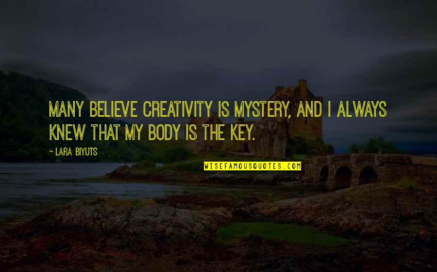 Winston Ingram Still Game Quotes By Lara Biyuts: Many believe creativity is mystery, and I always