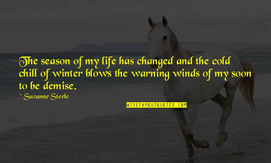 Winter Quotes And Quotes By Suzanne Steele: The season of my life has changed and