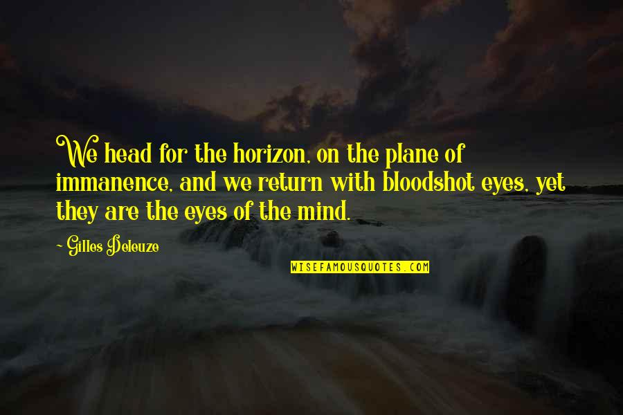 Winter Sleep Film Quotes By Gilles Deleuze: We head for the horizon, on the plane