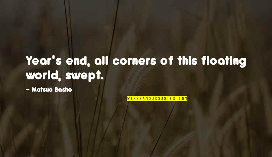 Winter's End Quotes By Matsuo Basho: Year's end, all corners of this floating world,