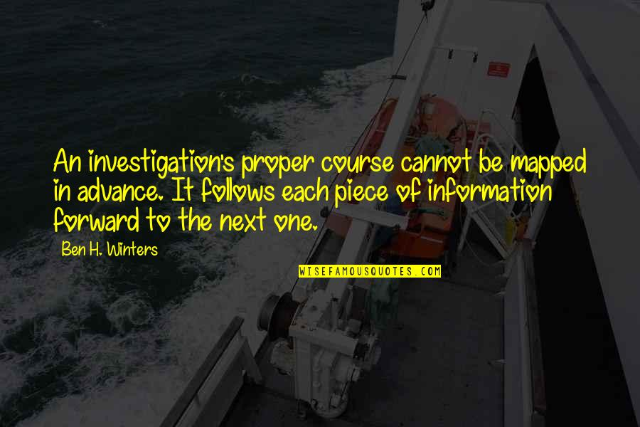 Winters's Quotes By Ben H. Winters: An investigation's proper course cannot be mapped in