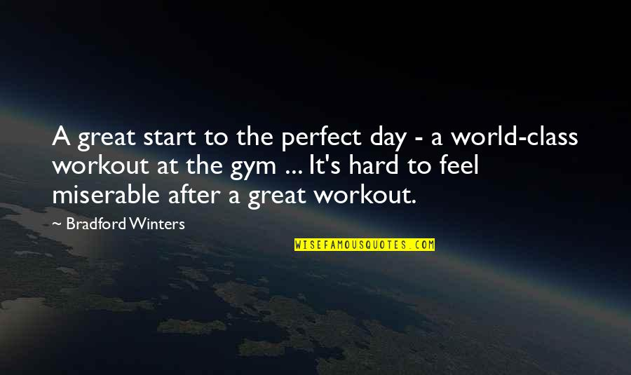 Winters's Quotes By Bradford Winters: A great start to the perfect day -