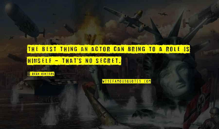 Winters's Quotes By Dean Winters: The best thing an actor can bring to