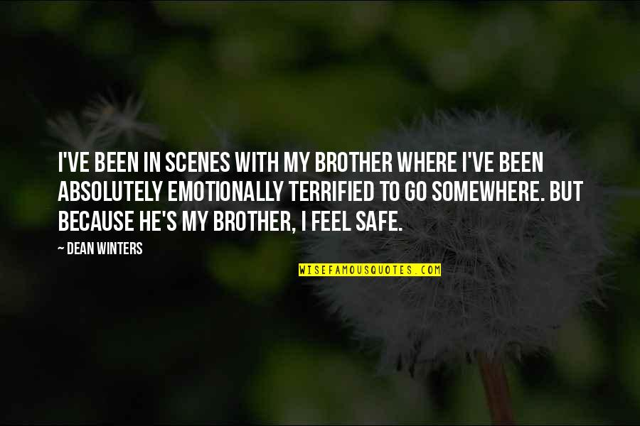 Winters's Quotes By Dean Winters: I've been in scenes with my brother where