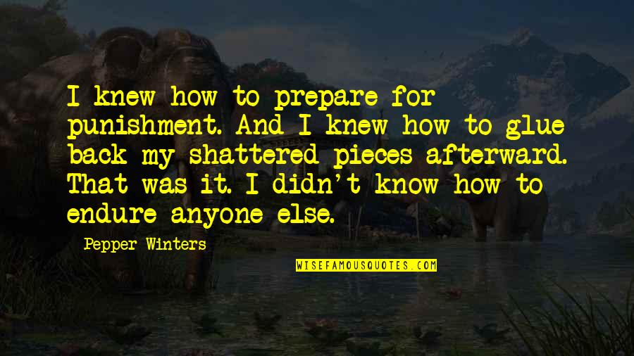 Winters's Quotes By Pepper Winters: I knew how to prepare for punishment. And
