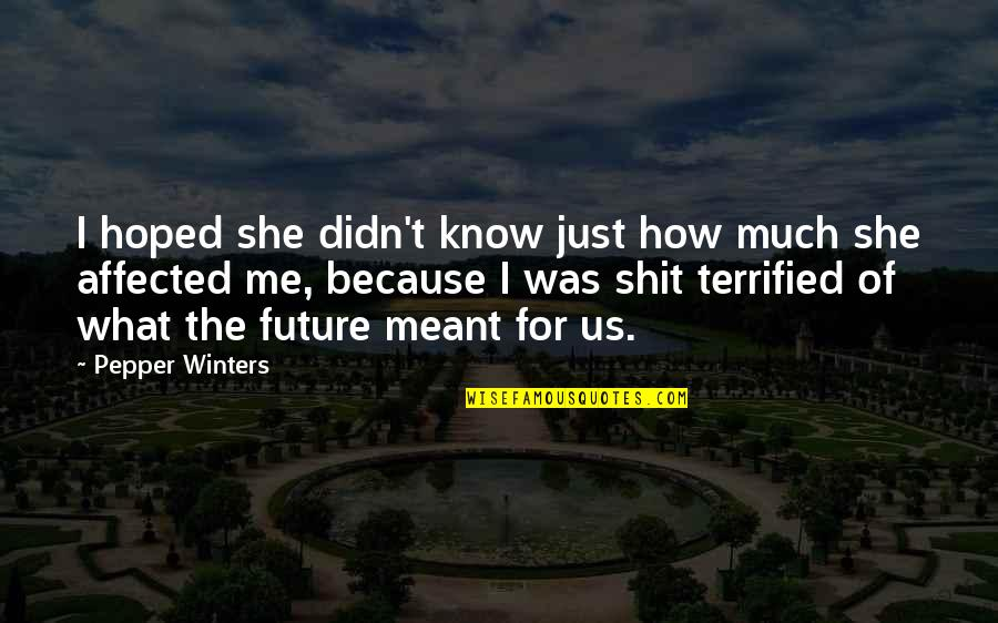 Winters's Quotes By Pepper Winters: I hoped she didn't know just how much