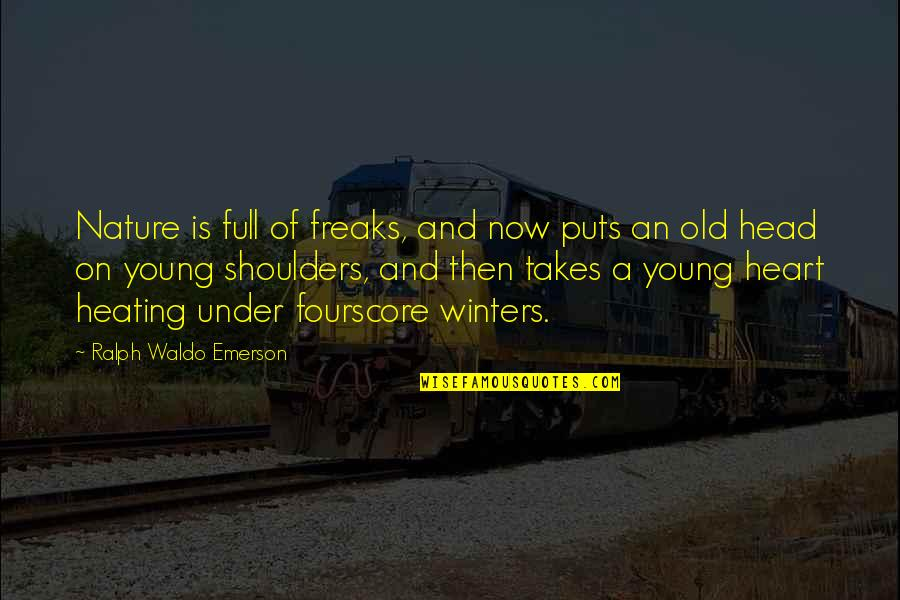 Winters's Quotes By Ralph Waldo Emerson: Nature is full of freaks, and now puts