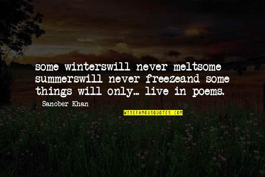 Winters's Quotes By Sanober Khan: some winterswill never meltsome summerswill never freezeand some