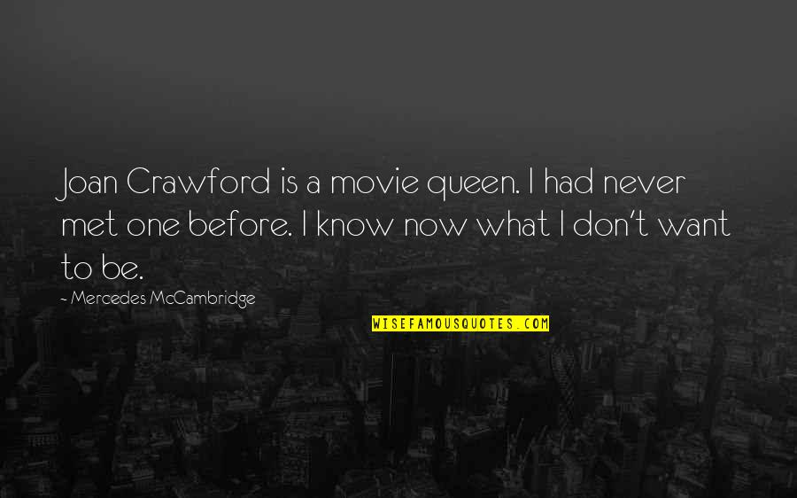 Winx Club Season 4 Quotes By Mercedes McCambridge: Joan Crawford is a movie queen. I had