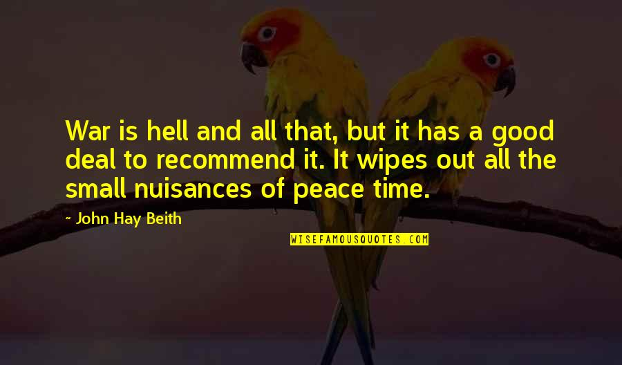 Wipe Out Quotes By John Hay Beith: War is hell and all that, but it