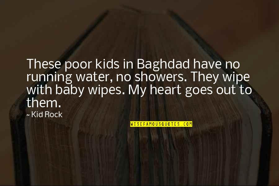 Wipe Out Quotes By Kid Rock: These poor kids in Baghdad have no running