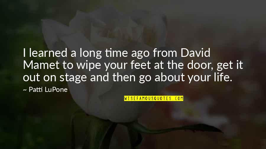 Wipe Out Quotes By Patti LuPone: I learned a long time ago from David