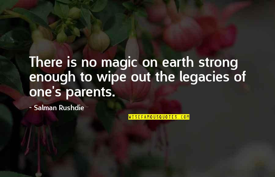 Wipe Out Quotes By Salman Rushdie: There is no magic on earth strong enough