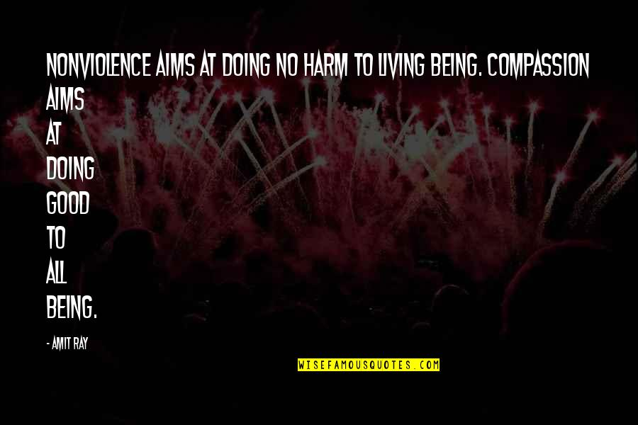 Wisdom And Living Quotes By Amit Ray: Nonviolence aims at doing no harm to living