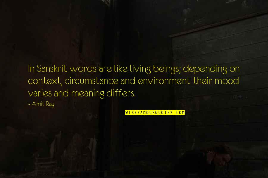 Wisdom And Living Quotes By Amit Ray: In Sanskrit words are like living beings; depending