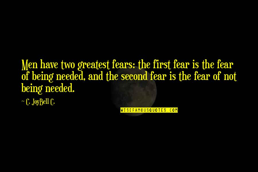 Wisdom And Living Quotes By C. JoyBell C.: Men have two greatest fears: the first fear