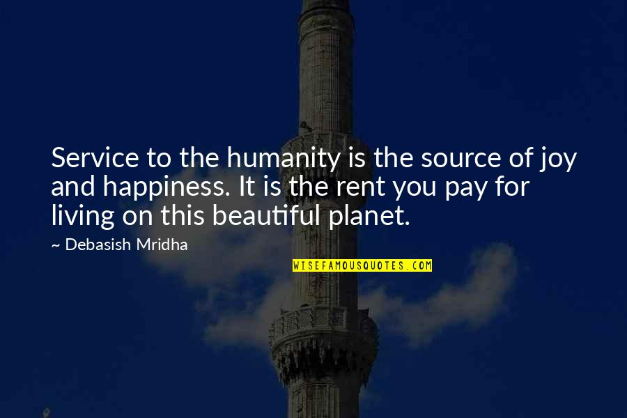 Wisdom And Living Quotes By Debasish Mridha: Service to the humanity is the source of