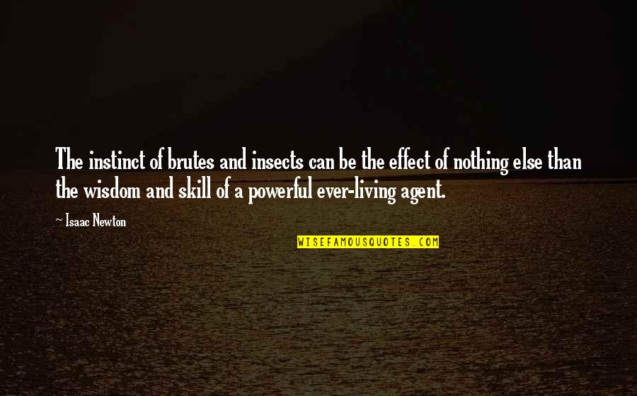 Wisdom And Living Quotes By Isaac Newton: The instinct of brutes and insects can be