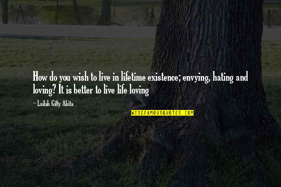 Wisdom And Living Quotes By Lailah Gifty Akita: How do you wish to live in lifetime