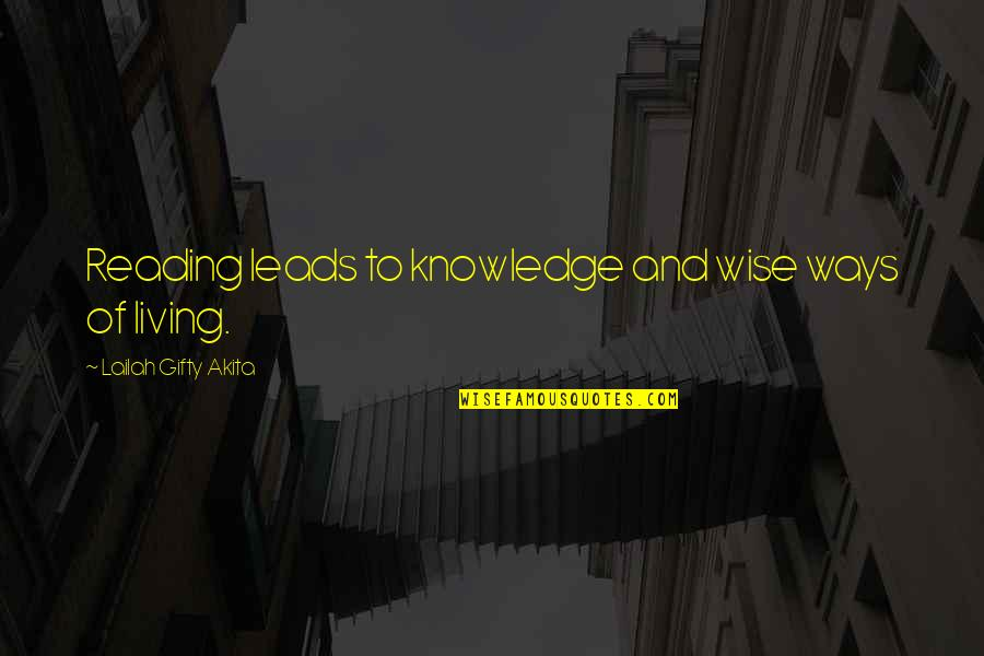 Wisdom And Living Quotes By Lailah Gifty Akita: Reading leads to knowledge and wise ways of