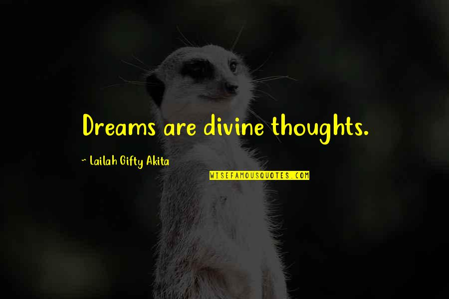 Wisdom And Living Quotes By Lailah Gifty Akita: Dreams are divine thoughts.