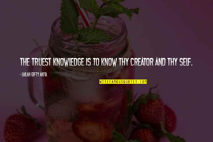 Wisdom And Living Quotes By Lailah Gifty Akita: The truest knowledge is to know thy Creator
